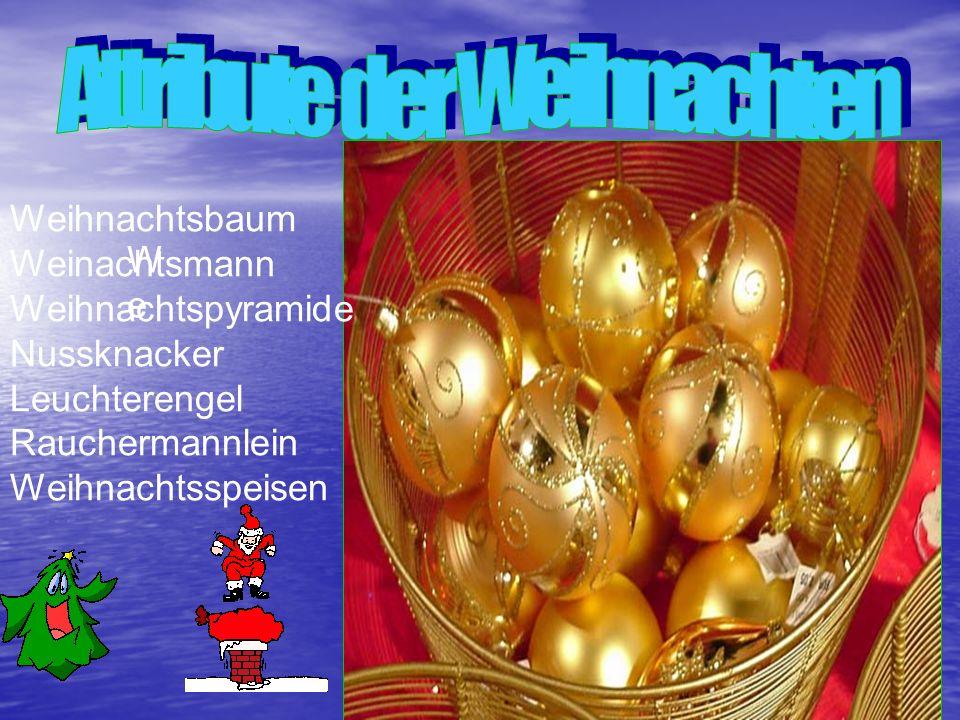 WeWe Weihnachtsbaum Weinachtsmann Weihnachtspyramide Nussknacker Leuchterengel Rauchermannlein Weihnachtsspeisen
