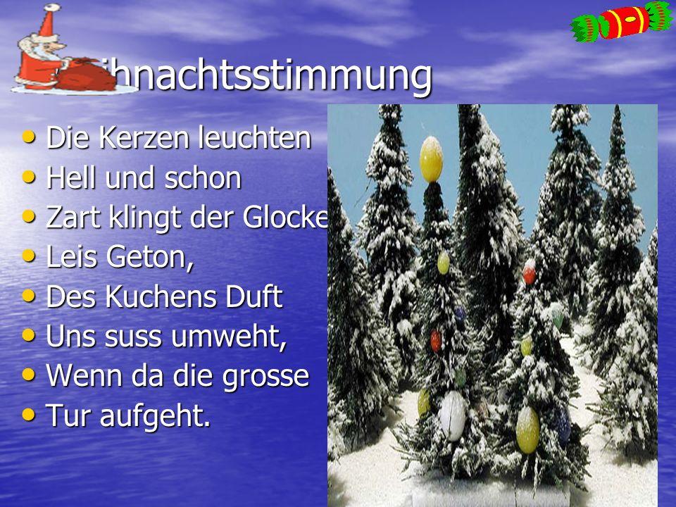 Weihnachtsstimmung Die Kerzen leuchten Die Kerzen leuchten Hell und schon Hell und schon Zart klingt der Glocken Zart klingt der Glocken Leis Geton, L