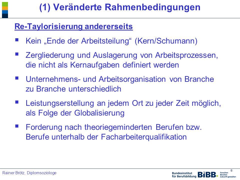 ® Rainer Brötz, Diplomsoziologe Gestaltung kaufmännisch-verwaltender Berufsbildung von Volker Thomas (1989) Standortbestimmung und Perspektiven kaufmännisch- verwaltender Berufsbildung von Stiller u.a.