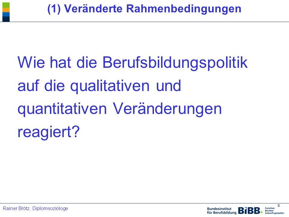 ® Rainer Brötz, Diplomsoziologe (3) Derzeitige und absehbare Trends Mittel- und langfristig Rückgang der Ausbildungsnachfrage / Fachkräftemangel.