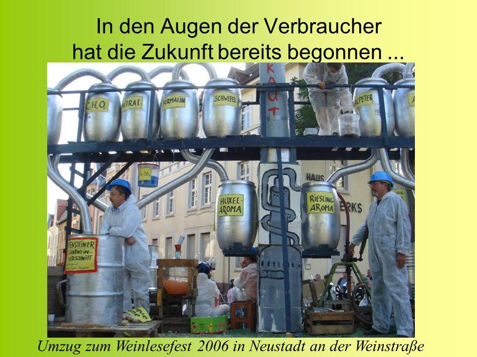 In den Augen der Verbraucher hat die Zukunft bereits begonnen... Umzug zum Weinlesefest 2006 in Neustadt an der Weinstraße