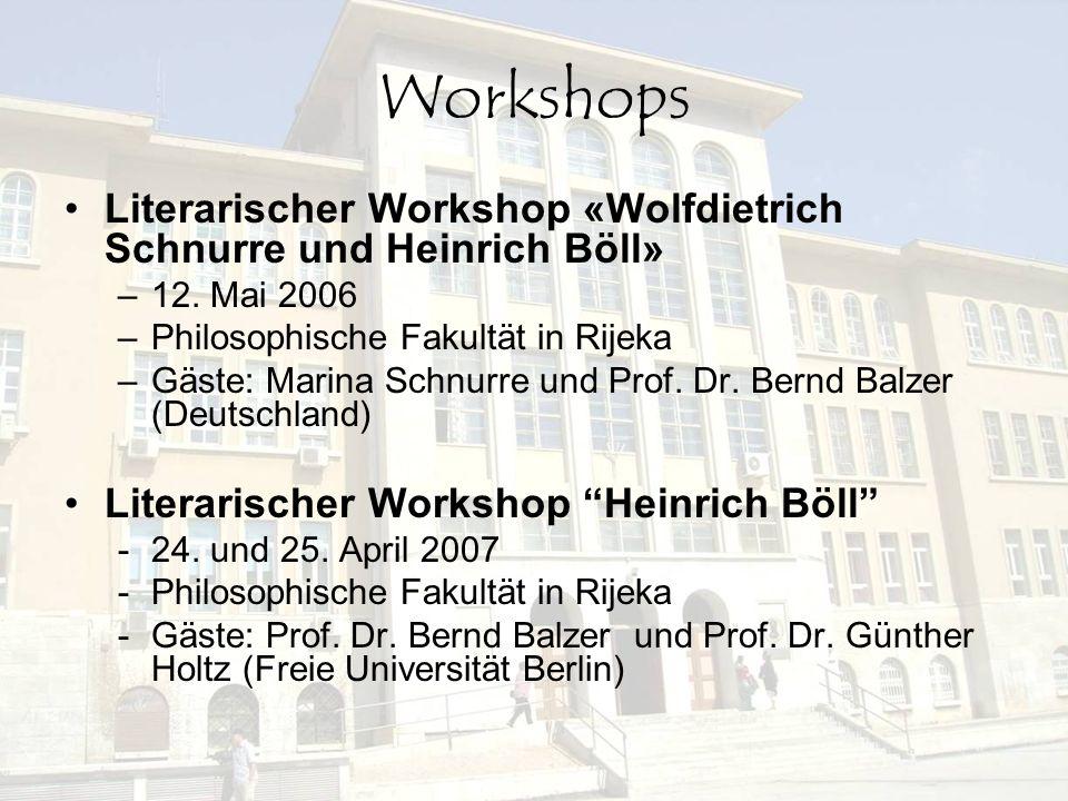 Workshops Literarischer Workshop «Wolfdietrich Schnurre und Heinrich Böll» –12. Mai 2006 –Philosophische Fakultät in Rijeka –Gäste: Marina Schnurre un