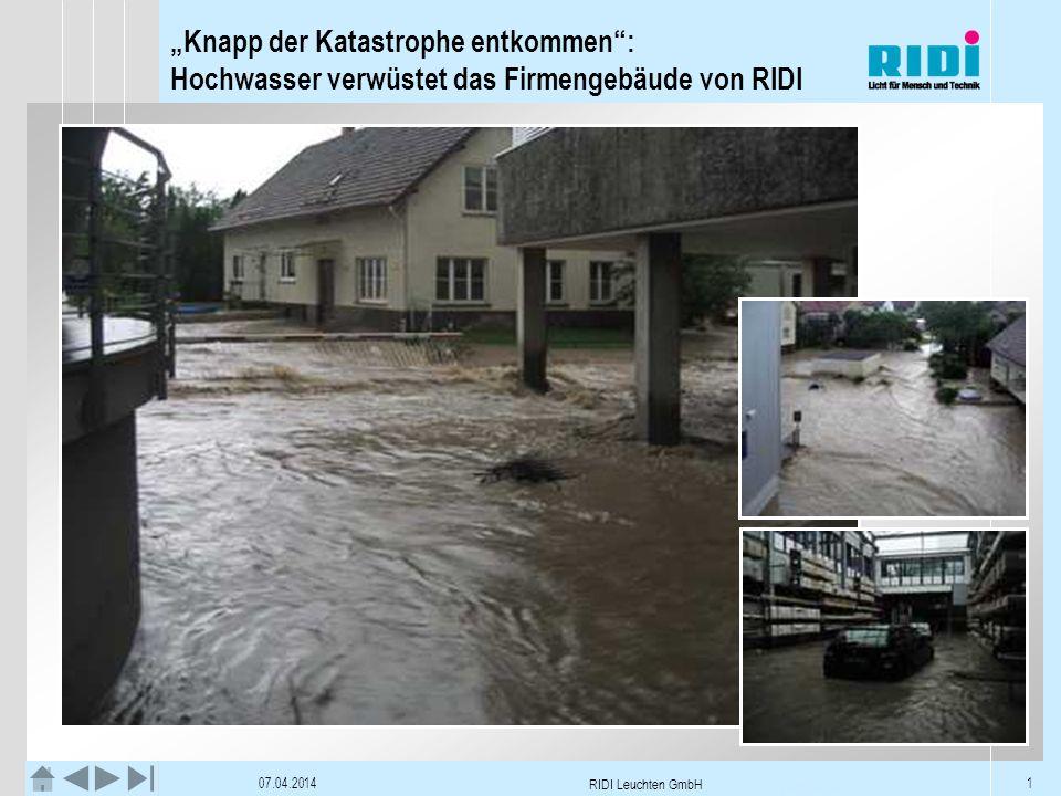 Knapp der Katastrophe entkommen: Hochwasser verwüstet das Firmengebäude von RIDI 07.04.2014 RIDI Leuchten GmbH 1 Tag 1 - 2. Juni 2008Titelseite