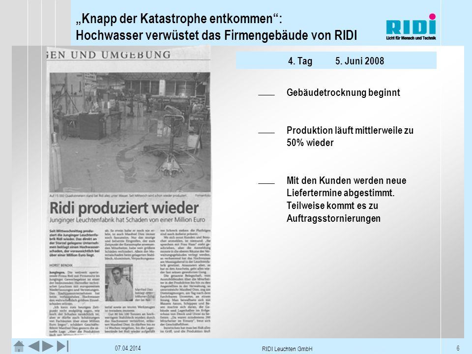 Knapp der Katastrophe entkommen: Hochwasser verwüstet das Firmengebäude von RIDI 07.04.2014 RIDI Leuchten GmbH 6 4. Tag5. Juni 2008 Gebäudetrocknung b