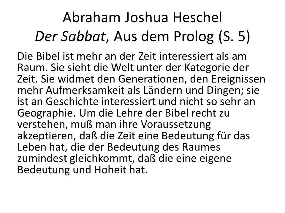 Abraham Joshua Heschel Der Sabbat, Aus dem Prolog (S.