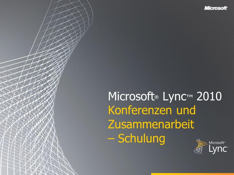 Microsoft ® Lync 2010 Konferenzen und Zusammenarbeit – Schulung