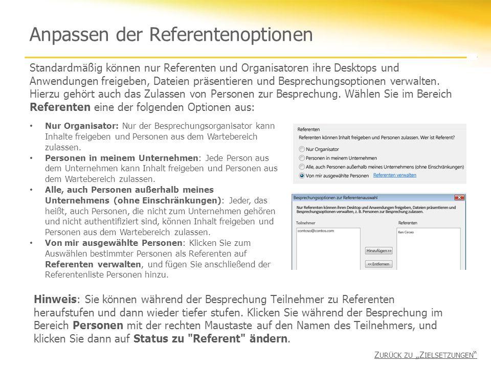 Anpassen der Referentenoptionen Standardmäßig können nur Referenten und Organisatoren ihre Desktops und Anwendungen freigeben, Dateien präsentieren und Besprechungsoptionen verwalten.