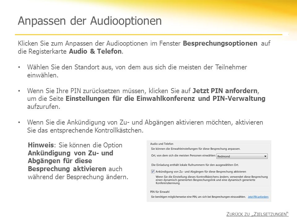 Anpassen der Audiooptionen Klicken Sie zum Anpassen der Audiooptionen im Fenster Besprechungsoptionen auf die Registerkarte Audio & Telefon.