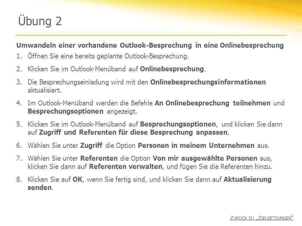 Übung 2 Umwandeln einer vorhandene Outlook-Besprechung in eine Onlinebesprechung 1.Öffnen Sie eine bereits geplante Outlook-Besprechung.