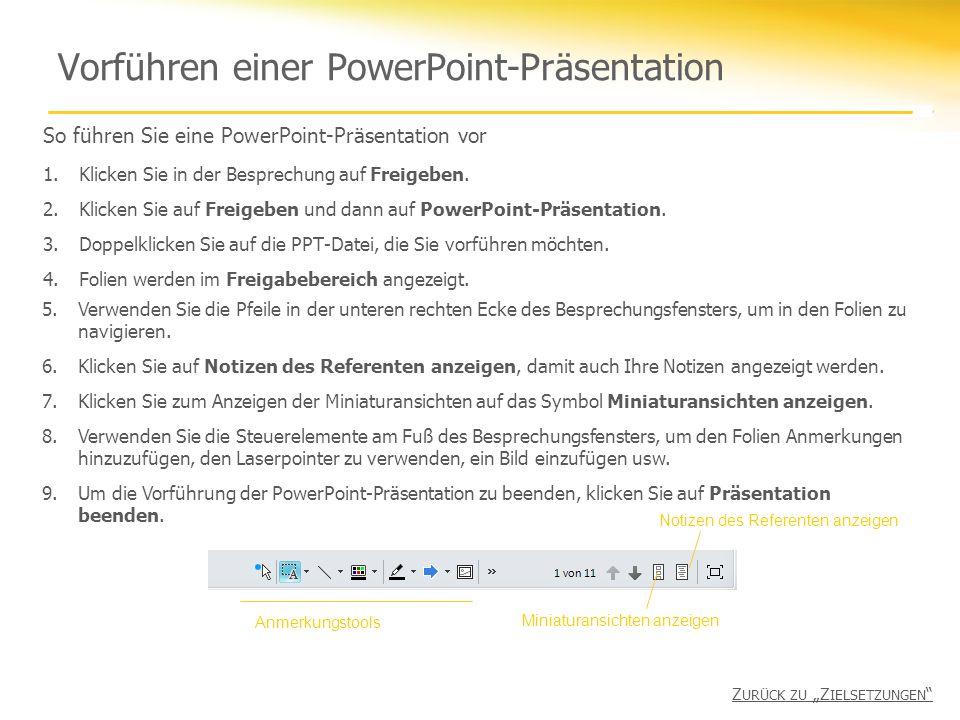 Vorführen einer PowerPoint-Präsentation So führen Sie eine PowerPoint-Präsentation vor 1.Klicken Sie in der Besprechung auf Freigeben.