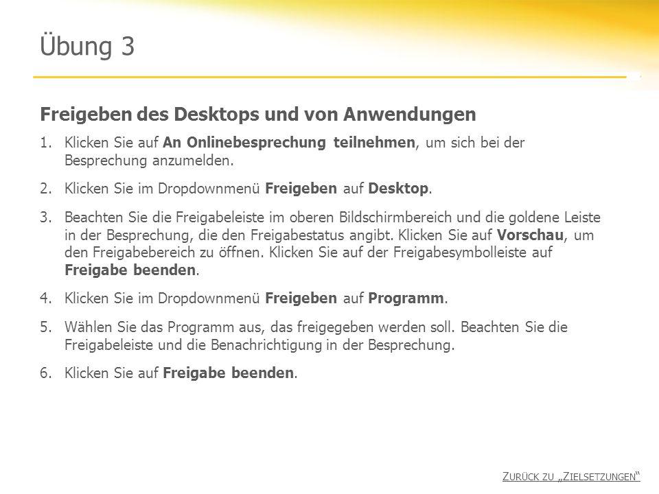 Freigeben des Desktops und von Anwendungen Übung 3 1.Klicken Sie auf An Onlinebesprechung teilnehmen, um sich bei der Besprechung anzumelden.