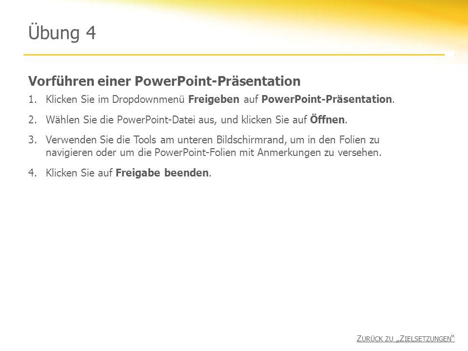 Vorführen einer PowerPoint-Präsentation Übung 4 1.Klicken Sie im Dropdownmenü Freigeben auf PowerPoint-Präsentation.