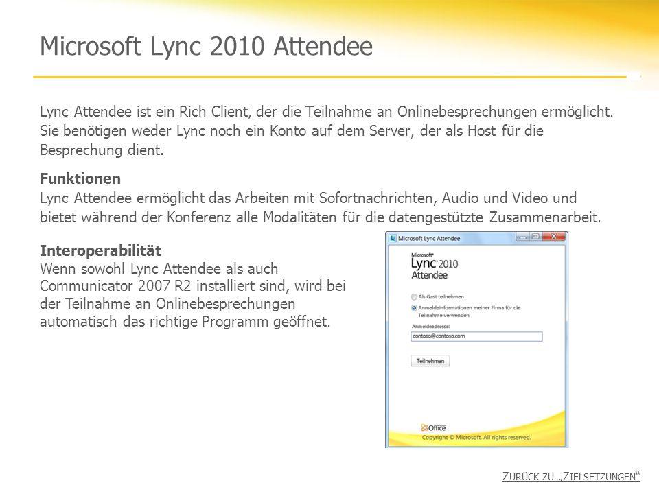 Microsoft Lync 2010 Attendee Lync Attendee ist ein Rich Client, der die Teilnahme an Onlinebesprechungen ermöglicht.