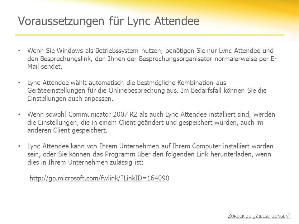 Voraussetzungen für Lync Attendee Wenn Sie Windows als Betriebssystem nutzen, benötigen Sie nur Lync Attendee und den Besprechungslink, den Ihnen der Besprechungsorganisator normalerweise per E- Mail sendet.
