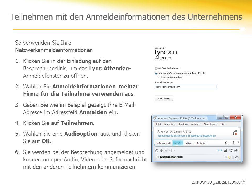 Teilnehmen mit den Anmeldeinformationen des Unternehmens So verwenden Sie Ihre Netzwerkanmeldeinformationen 1.Klicken Sie in der Einladung auf den Besprechungslink, um das Lync Attendee- Anmeldefenster zu öffnen.