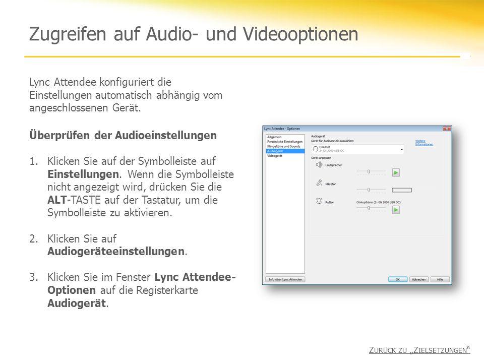 Zugreifen auf Audio- und Videooptionen Lync Attendee konfiguriert die Einstellungen automatisch abhängig vom angeschlossenen Gerät.
