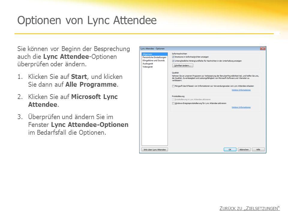 Optionen von Lync Attendee Sie können vor Beginn der Besprechung auch die Lync Attendee-Optionen überprüfen oder ändern.