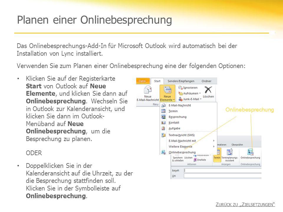 Planen einer Onlinebesprechung Das Onlinebesprechungs-Add-In für Microsoft Outlook wird automatisch bei der Installation von Lync installiert.