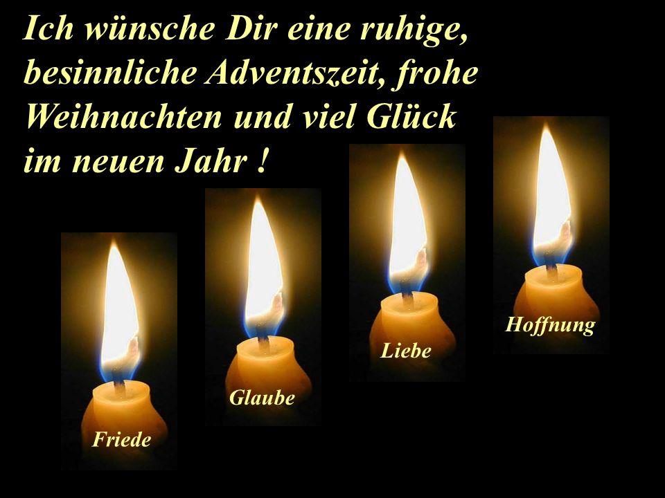 ...und jeder von uns sollte die Flammen: Friede, Glaube, Liebe und Hoffnung, immer am Leuchten erhalten.