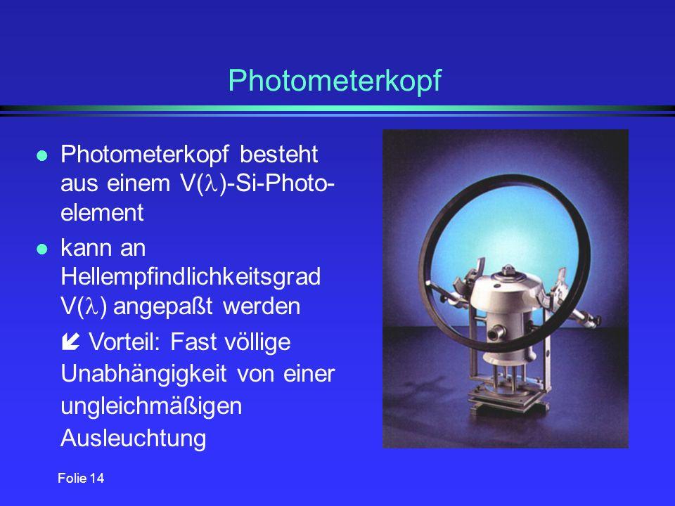 Folie 13 Winkelmessung l Die Winkelmessung erfolgt über optoelektronische Winkelmeßsysteme. l Die Winkelauflösung beträgt 0,001°.