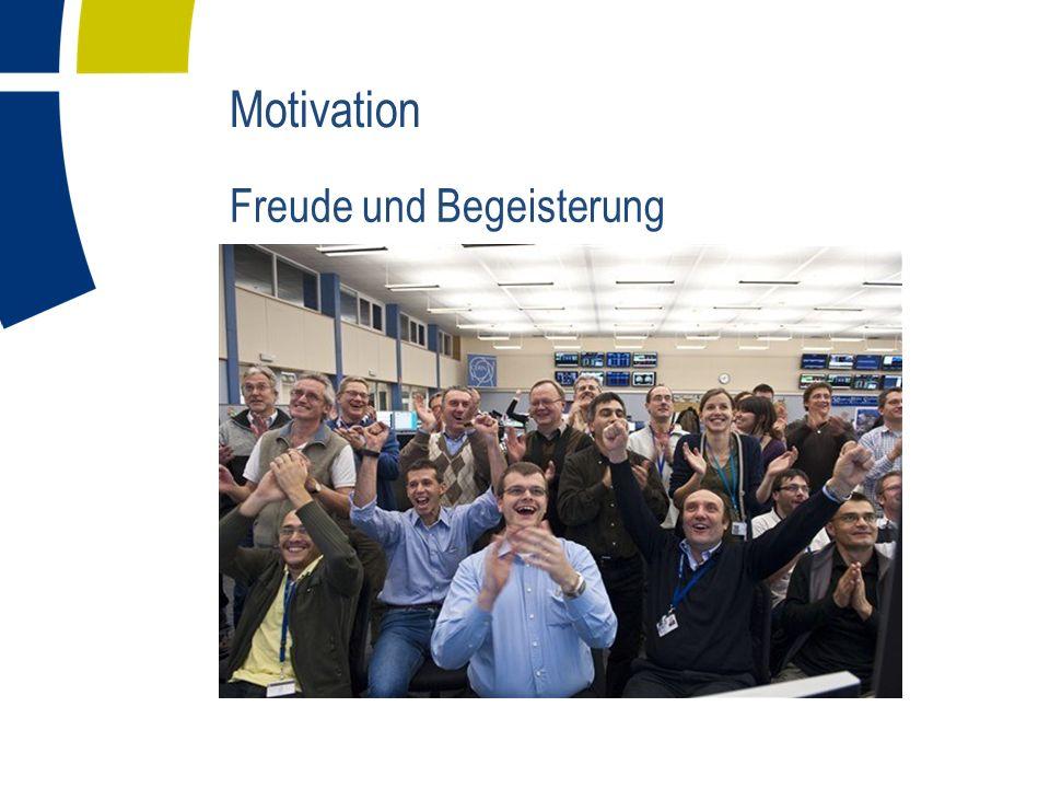 Motivation Freude und Begeisterung... Begründung für 174 Millionen Euro (2010)
