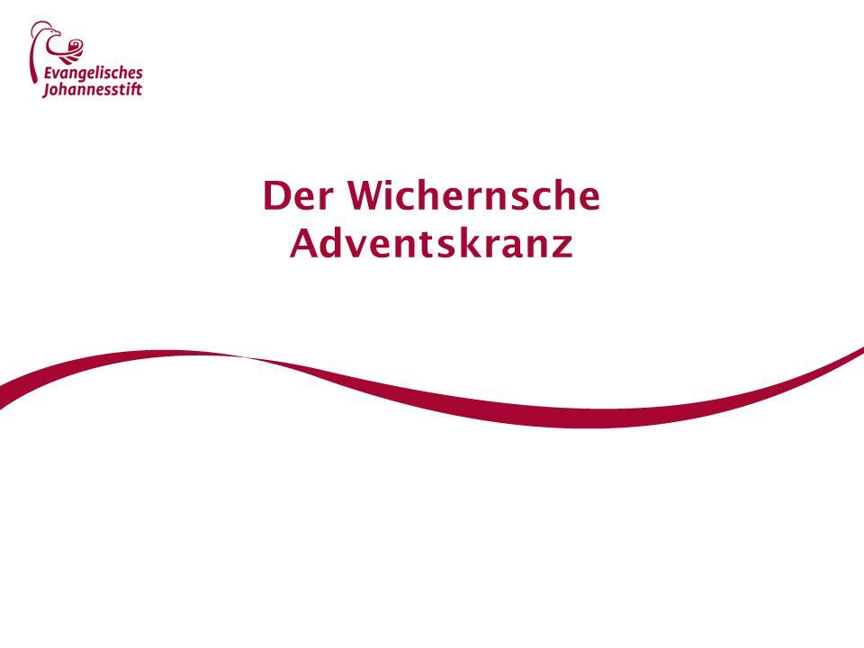 S.2 | der Wichernsche Adventskranz Der Wichernsche Adventskranz Vom 1.