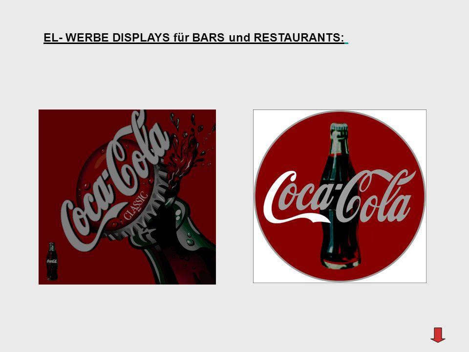 EL- WERBE DISPLAYS für BARS und RESTAURANTS: