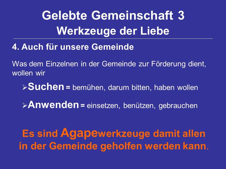 Gelebte Gemeinschaft 3 Werkzeuge der Liebe 4.