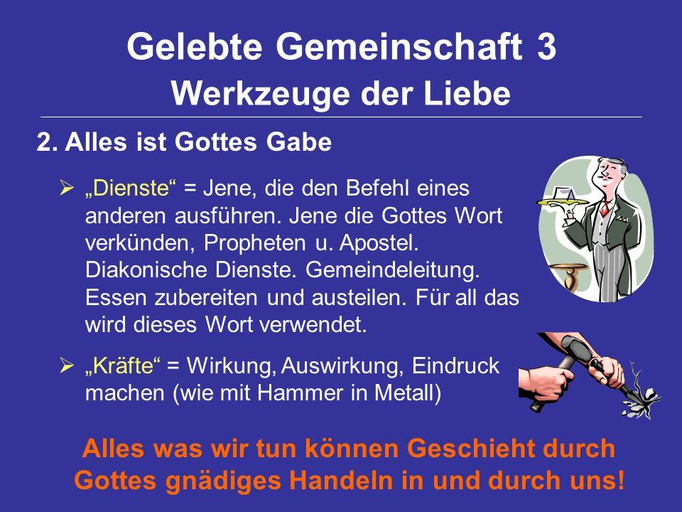 Gelebte Gemeinschaft 3 Werkzeuge der Liebe 2.