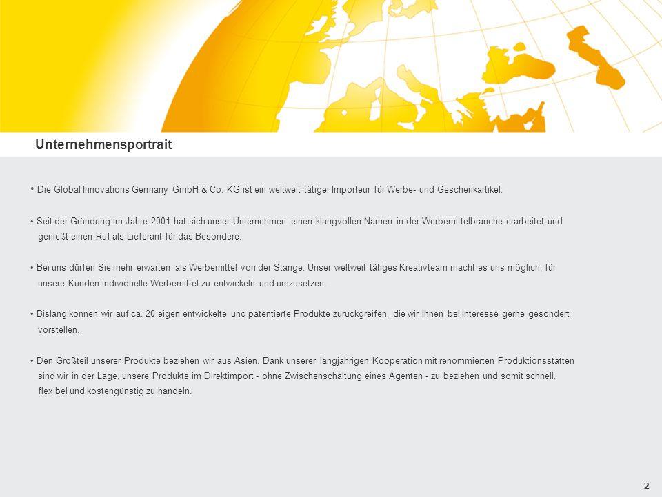 2 Unternehmensportrait Die Global Innovations Germany GmbH & Co. KG ist ein weltweit tätiger Importeur für Werbe- und Geschenkartikel. Seit der Gründu