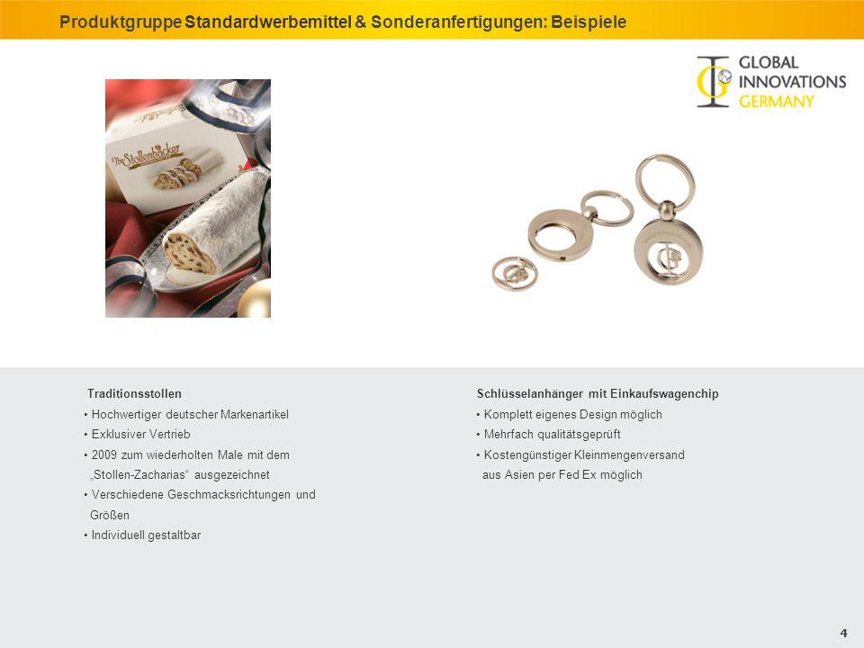4 Produktgruppe Standardwerbemittel & Sonderanfertigungen: Beispiele Traditionsstollen Hochwertiger deutscher Markenartikel Exklusiver Vertrieb 2009 z