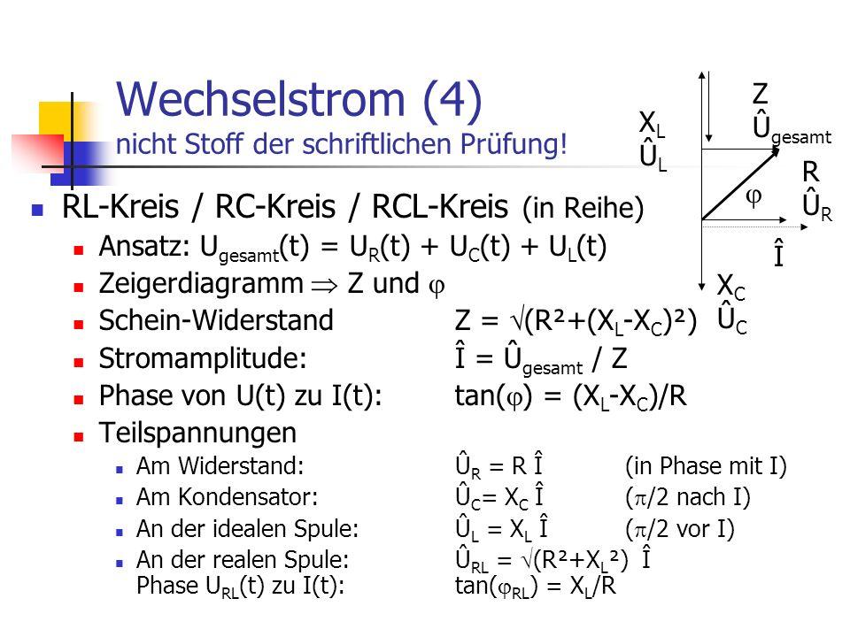 Wechselstrom (4) nicht Stoff der schriftlichen Prüfung.