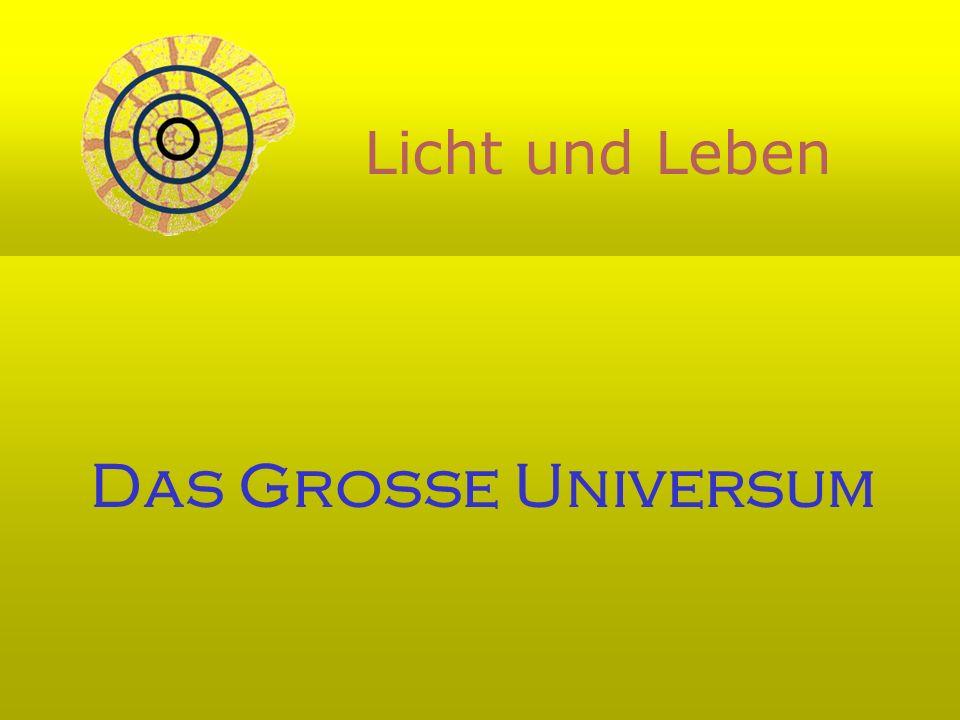 Licht und Leben Das Grosse Universum