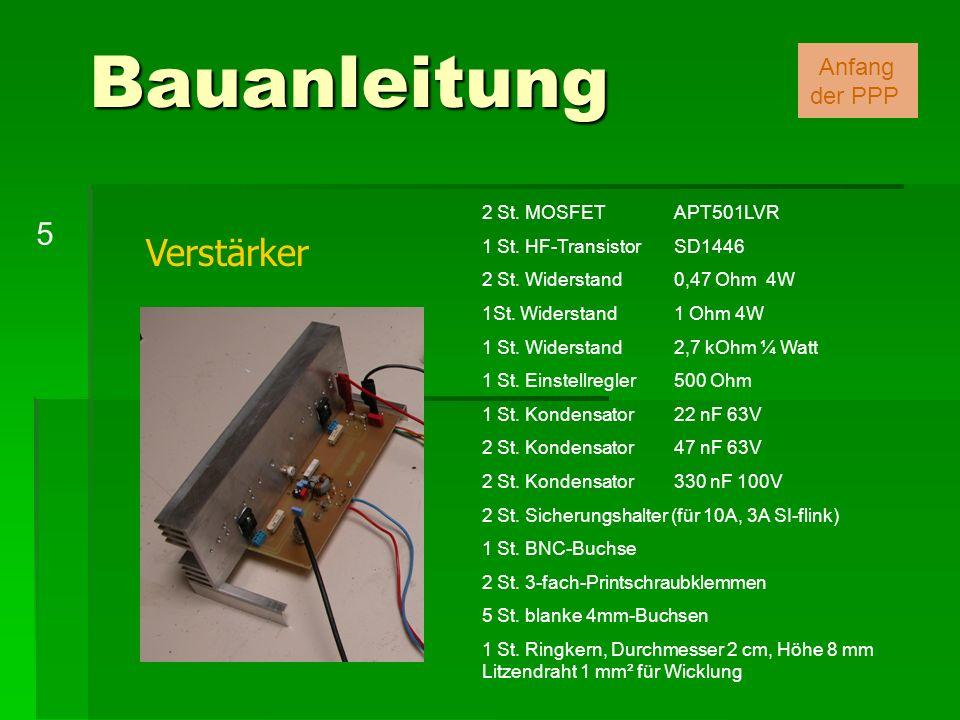 Verstärker Bauanleitung 5 2 St. MOSFETAPT501LVR 1 St. HF-TransistorSD1446 2 St. Widerstand0,47 Ohm 4W 1St. Widerstand 1 Ohm 4W 1 St. Widerstand2,7 kOh