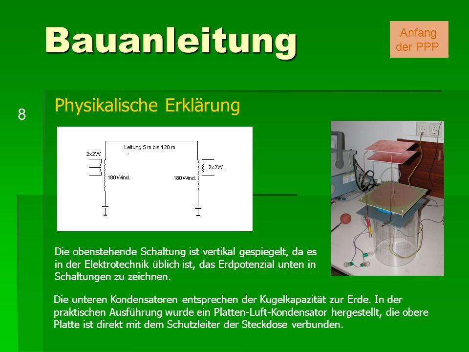 Bauanleitung 8 Anfang der PPP Die obenstehende Schaltung ist vertikal gespiegelt, da es in der Elektrotechnik üblich ist, das Erdpotenzial unten in Sc