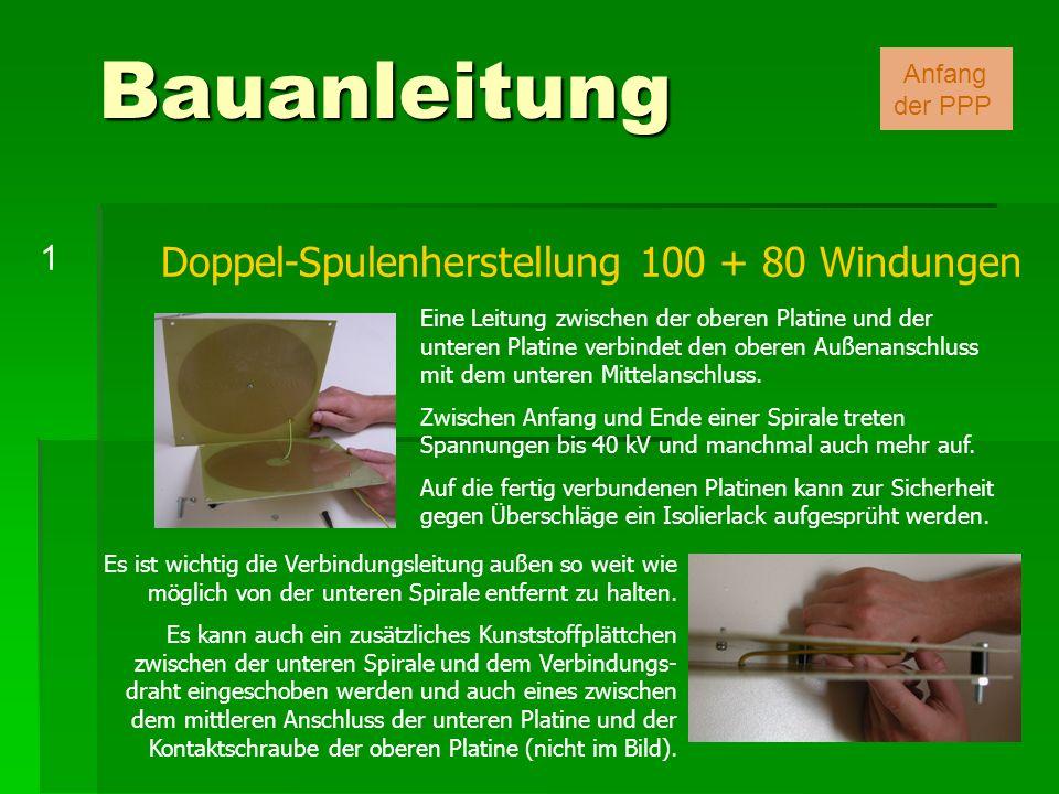 Doppel-Spulenherstellung 100 + 80 Windungen Eine Leitung zwischen der oberen Platine und der unteren Platine verbindet den oberen Außenanschluss mit d