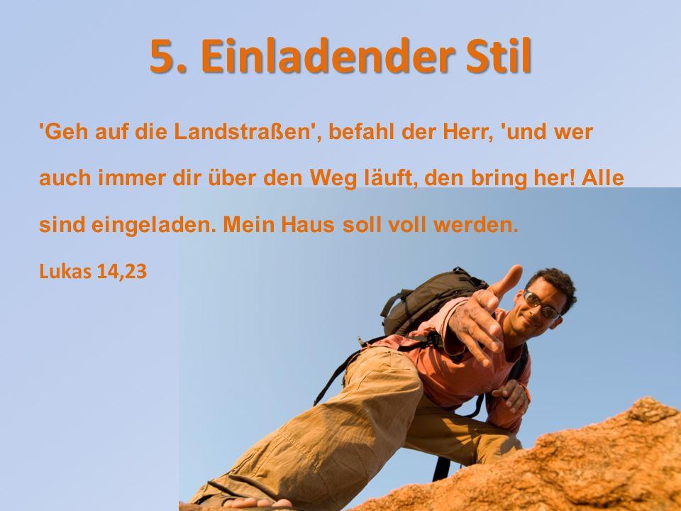 6.Konfrontativer Stil Verkünde den Menschen Gottes Botschaft.