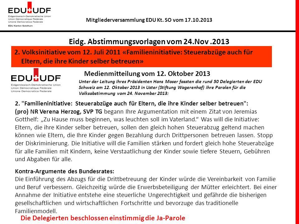 Mitgliederversammlung EDU Kt. SO vom 17.10.2013 Eidg. Abstimmungsvorlagen vom 24.Nov.2013 2.