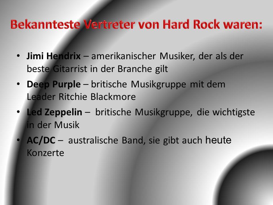 Jimi Hendrix – amerikanischer Musiker, der als der beste Gitarrist in der Branche gilt Deep Purple – britische Musikgruppe mit dem Leader Ritchie Blac