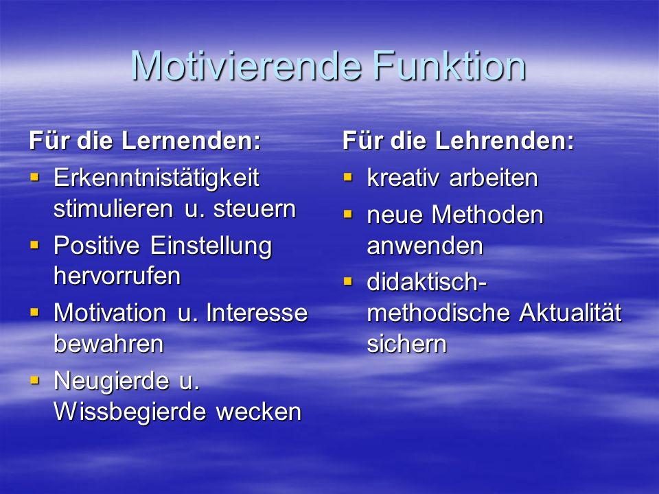 Motivierende Funktion Für die Lernenden: Erkenntnistätigkeit stimulieren u.