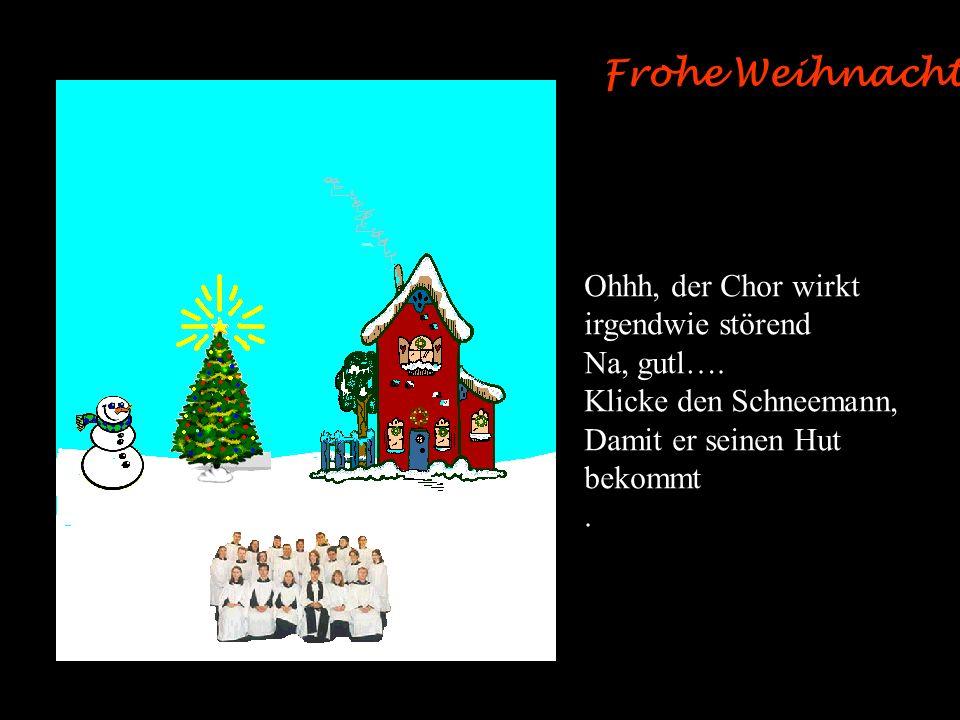 Frohe Weihnachten ! Das ist wunderbar !!! Nun klicke den Schornstein, um das Weihnachtsfeuer zu entfachen !! Ohne dieses können wir keine Nüsse rösten
