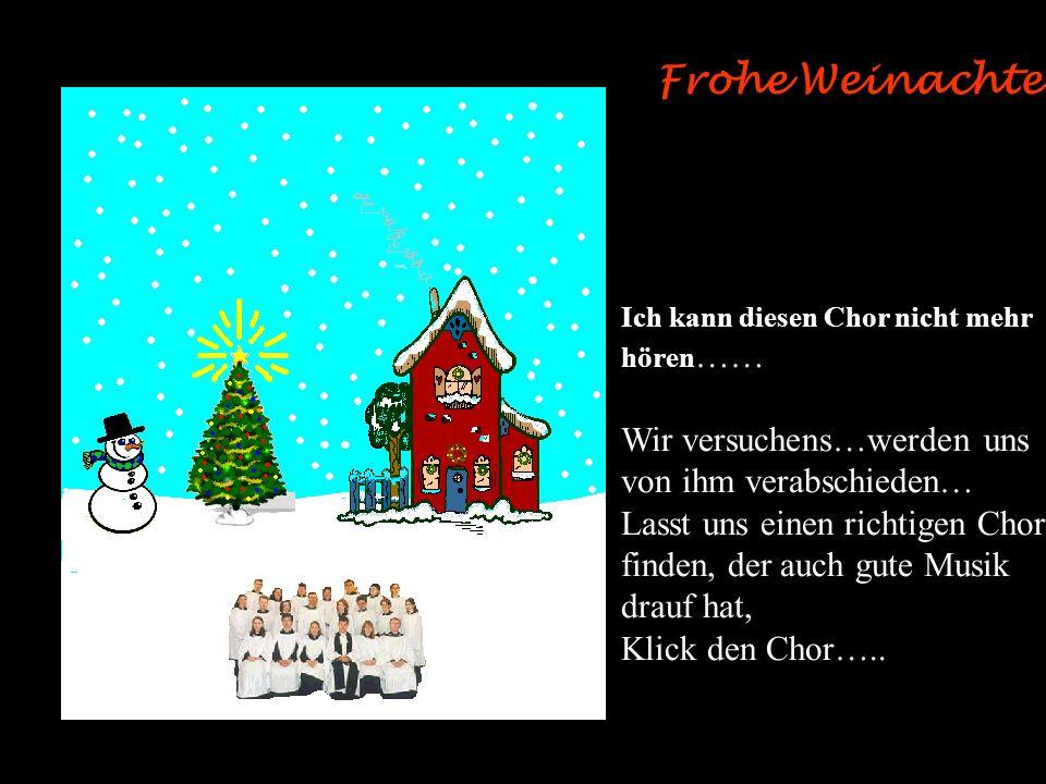 Frohe Weihnachten ! Kann der Chor immer nur dieses eine Lied ? Gut, wir wollen ein wenig Schnee…….Klick auf den Himmel und es wird zu schneien beginne