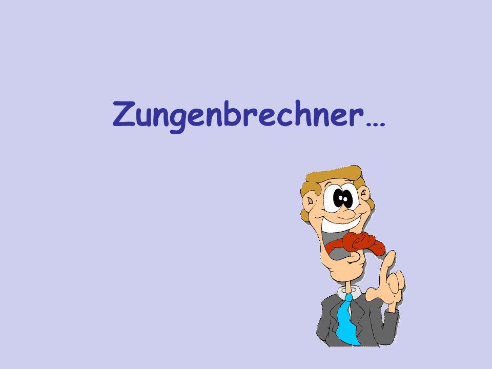 Zungenbrechner…
