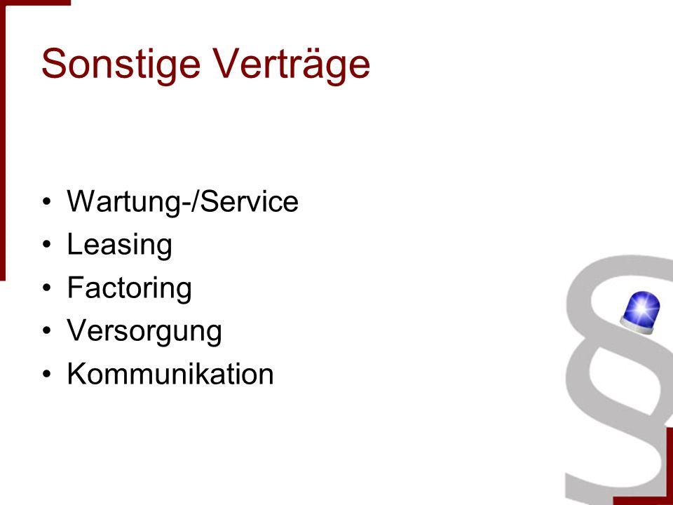 Sonstige Verträge Wartung-/Service Leasing Factoring Versorgung Kommunikation