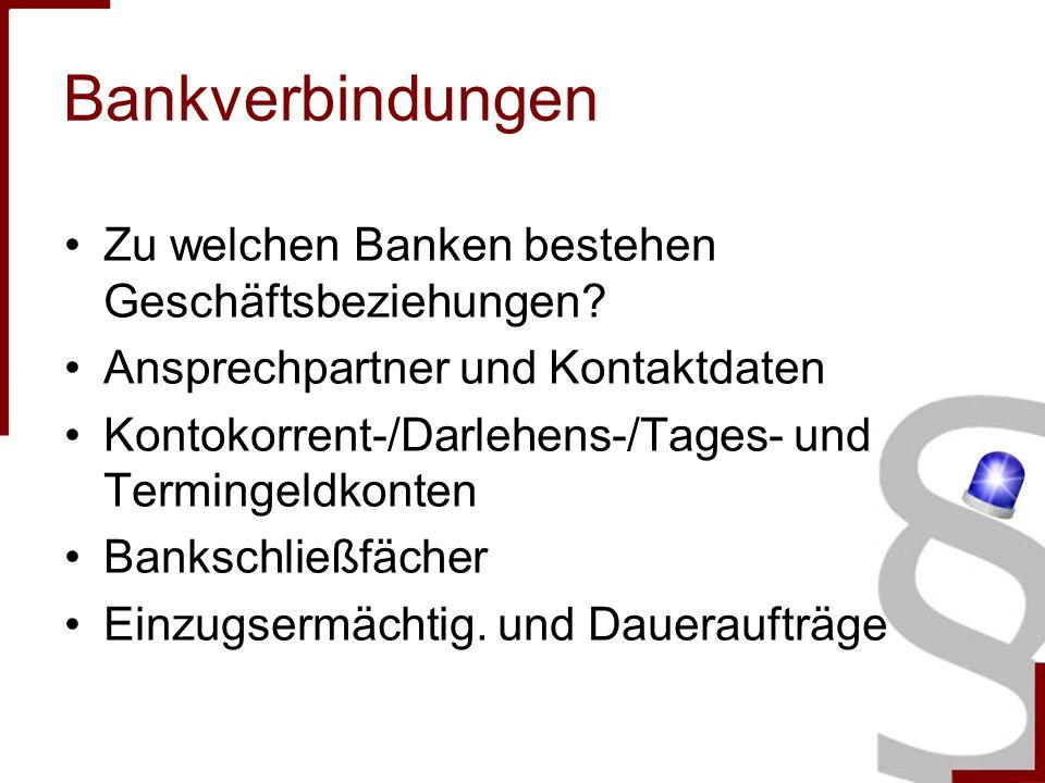 Bankverbindungen Zu welchen Banken bestehen Geschäftsbeziehungen.