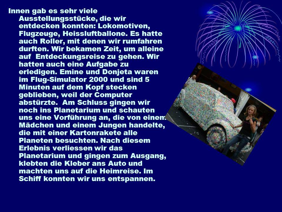 Mittwoch 20.08.2008 Verkehrshaus Luzern Am Mittwochmorgen mussten wir um 7.00 aufstehen und dann Frühstücken gehen. Nach dem köstlichem Essen haben wi