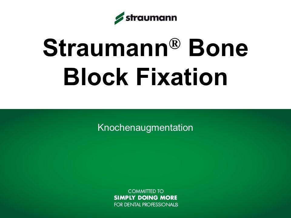Straumann ® Bone Block Fixation Knochenaugmentation