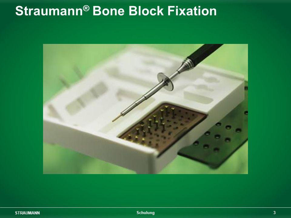 STRAUMANN 3 Schulung Straumann ® Bone Block Fixation