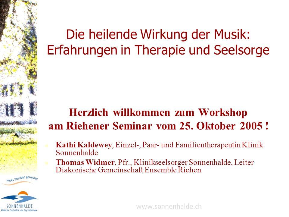 Die heilende Wirkung der Musik: Erfahrungen in Therapie und Seelsorge Herzlich willkommen zum Workshop am Riehener Seminar vom 25.