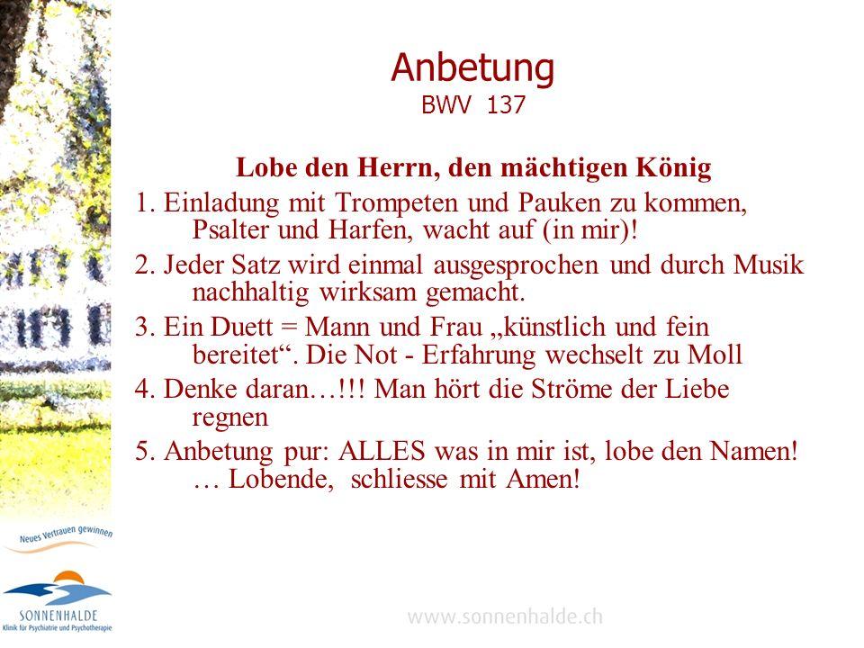 Anbetung BWV 137 Lobe den Herrn, den mächtigen König 1.